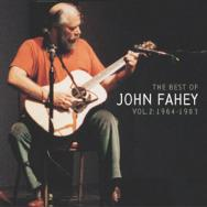 The Best Of John Fahey Vol 2 1964 1983