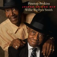 Joined At The Hip Pinetop Perkins Willie Big Eyes