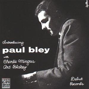 Paul Bley - Art Blakey - The Complete Debut Session 1953