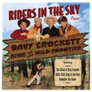 Riders In The Sky Present Davy Crockett King of th