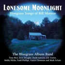 Lonesome Moonlight Songs of Bill Monroe