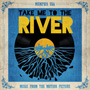 Take Me To The River Music From The Motion Picture